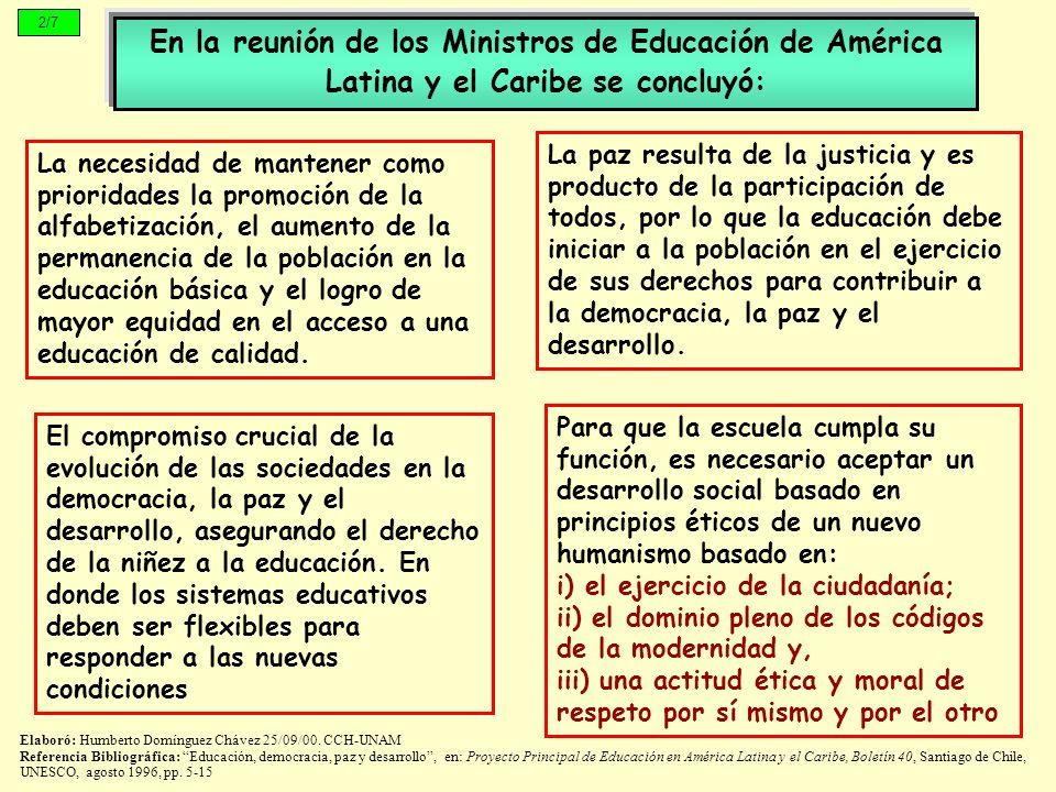 La paz resulta de la justicia y es producto de la participación de todos, por lo que la educación debe iniciar a la población en el ejercicio de sus d
