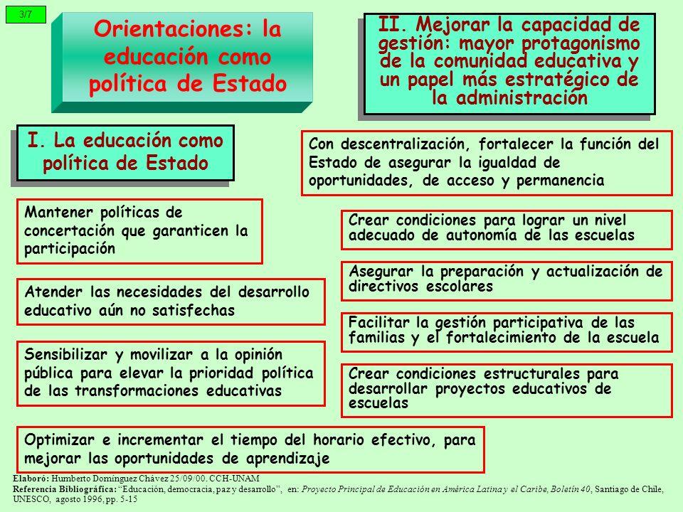 Con descentralización, fortalecer la función del Estado de asegurar la igualdad de oportunidades, de acceso y permanencia 3/7 Orientaciones: la educac