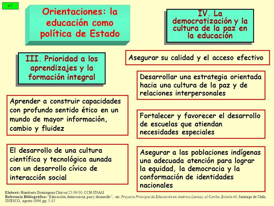 4/7 Orientaciones: la educación como política de Estado Aprender a construir capacidades con profundo sentido ético en un mundo de mayor información,