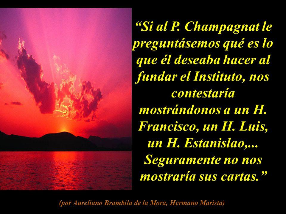 No se trata de copiar a Champagnat, sino de traducirlo. (por Aureliano Brambila de la Mora, Hermano Marista)