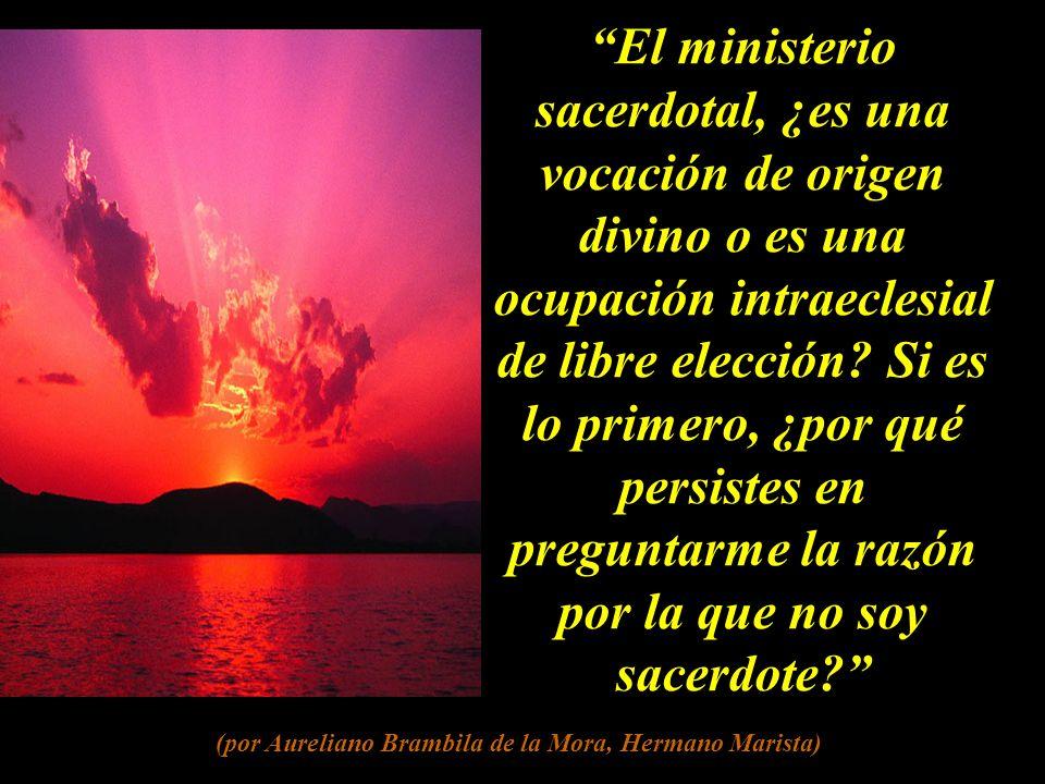 En el apostolado del Hermano no existe el ex-opere-operato del ministerio sacerdotal.
