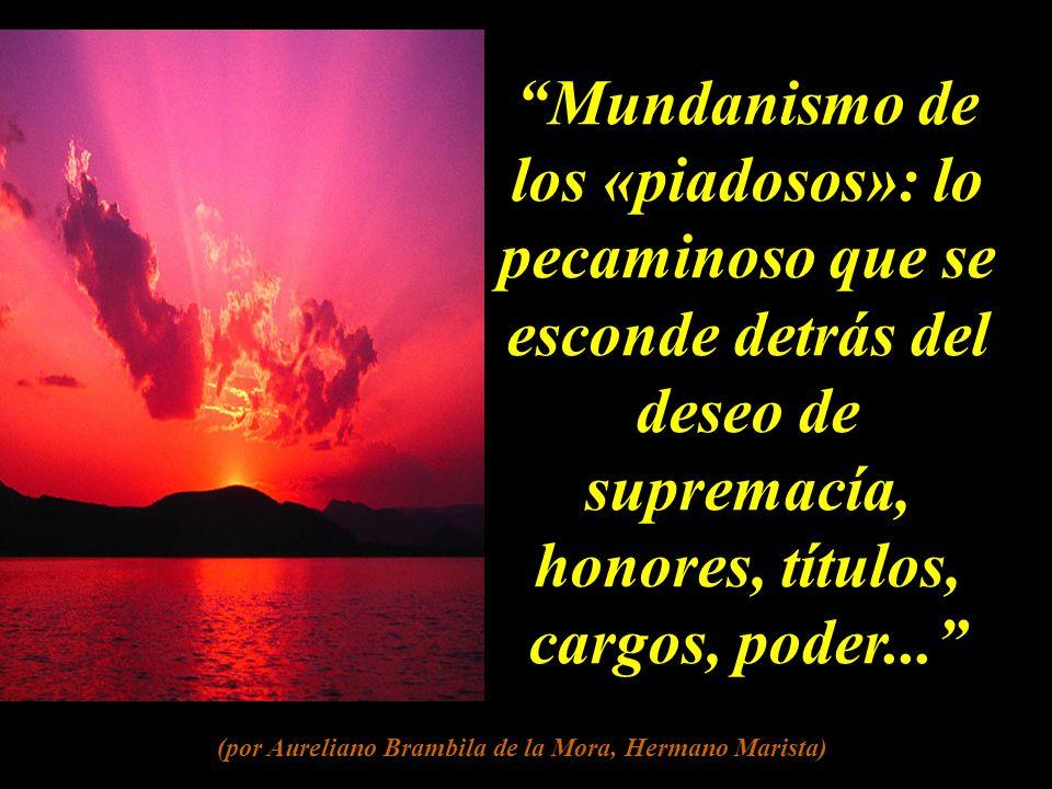 Mundanismo de los «piadosos»: lo pecaminoso que se esconde detrás del deseo de supremacía, honores, títulos, cargos, poder...