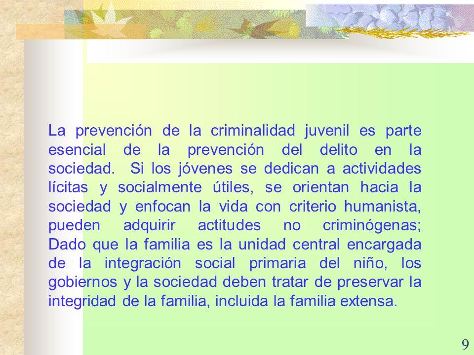 9 La prevención de la criminalidad juvenil es parte esencial de la prevención del delito en la sociedad. Si los jóvenes se dedican a actividades lícit