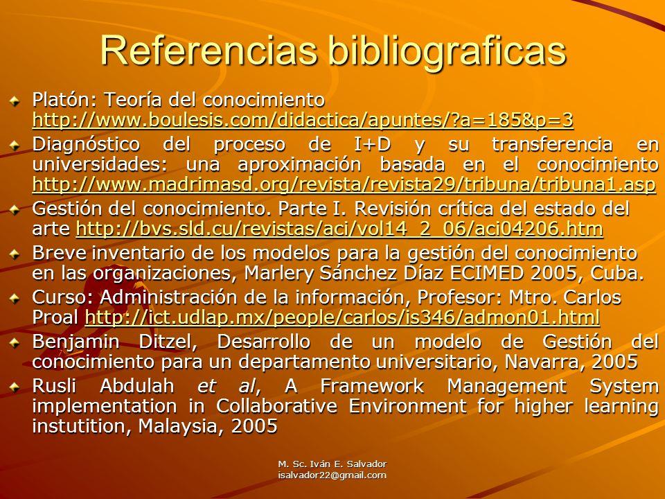 Referencias bibliograficas Platón: Teoría del conocimiento http://www.boulesis.com/didactica/apuntes/?a=185&p=3 http://www.boulesis.com/didactica/apun