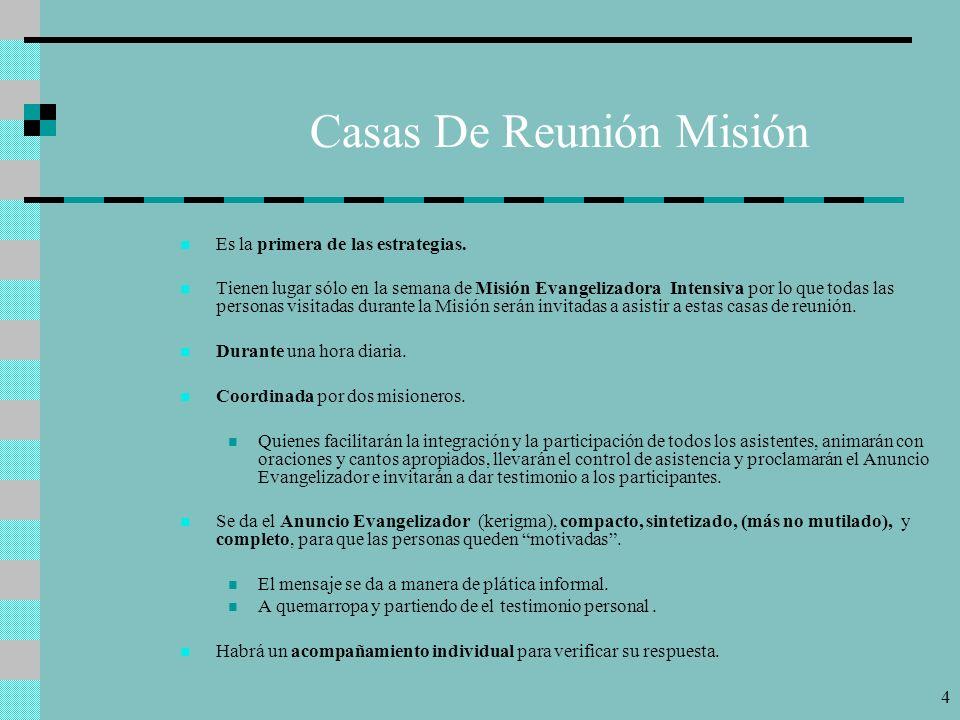 4 Casas De Reunión Misión Es la primera de las estrategias.