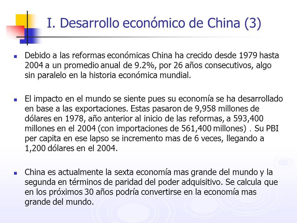 I. Desarrollo económico de China (3) Debido a las reformas económicas China ha crecido desde 1979 hasta 2004 a un promedio anual de 9.2%, por 26 años