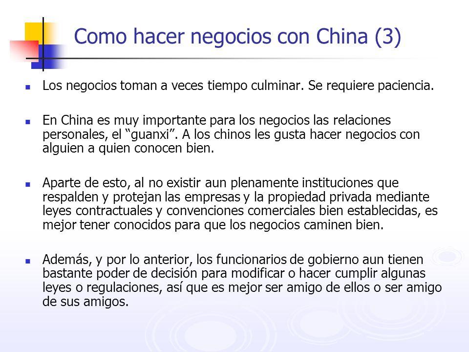 Como hacer negocios con China (3) Los negocios toman a veces tiempo culminar. Se requiere paciencia. En China es muy importante para los negocios las