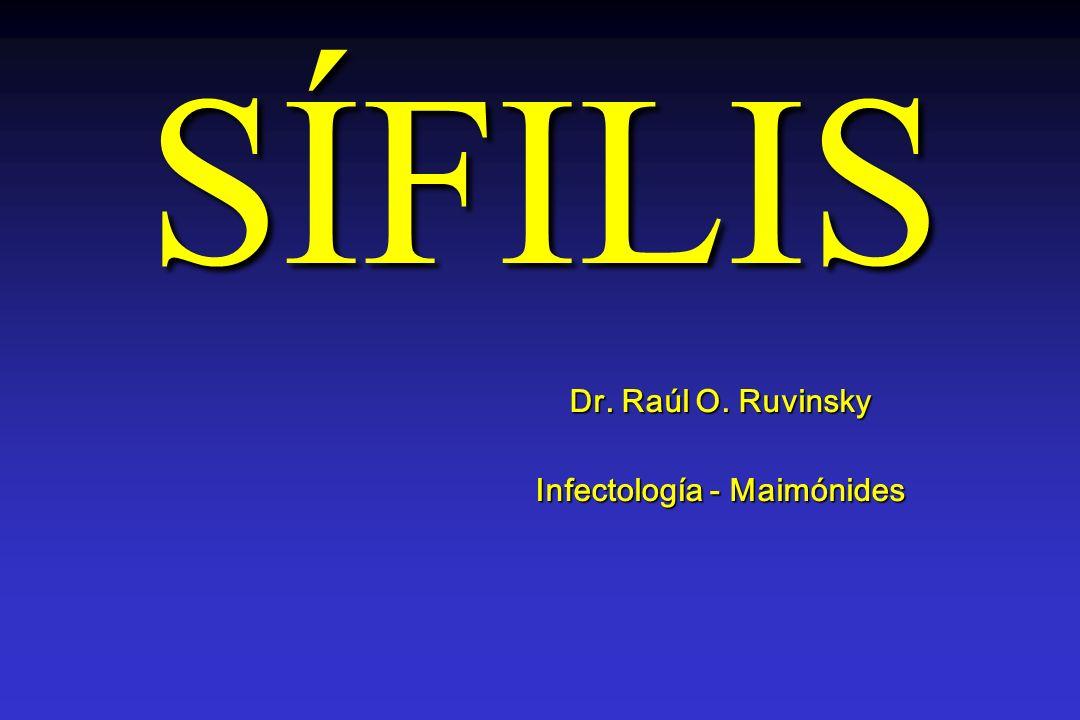Dr. Raúl O. Ruvinsky Infectología - Maimónides SÍFILIS