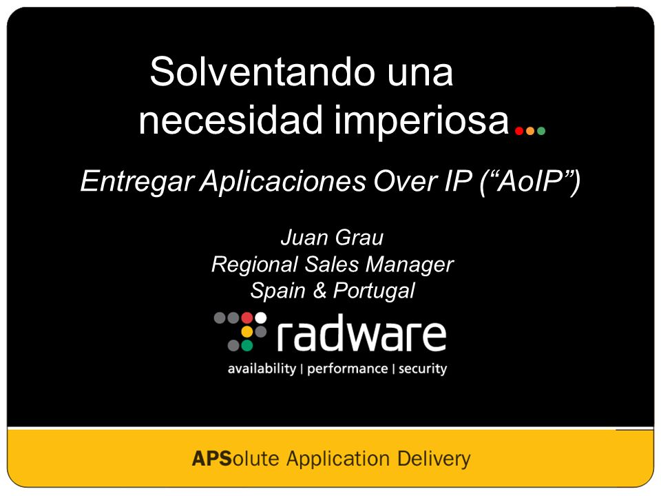 1 Juan Grau Regional Sales Manager Spain & Portugal Solventando una necesidad imperiosa Entregar Aplicaciones Over IP (AoIP)