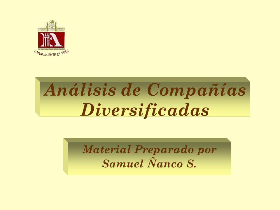 Compañía Diversificada Una Compañía Diversificada es aquella que posee más de un negocio en diferentes industrias.