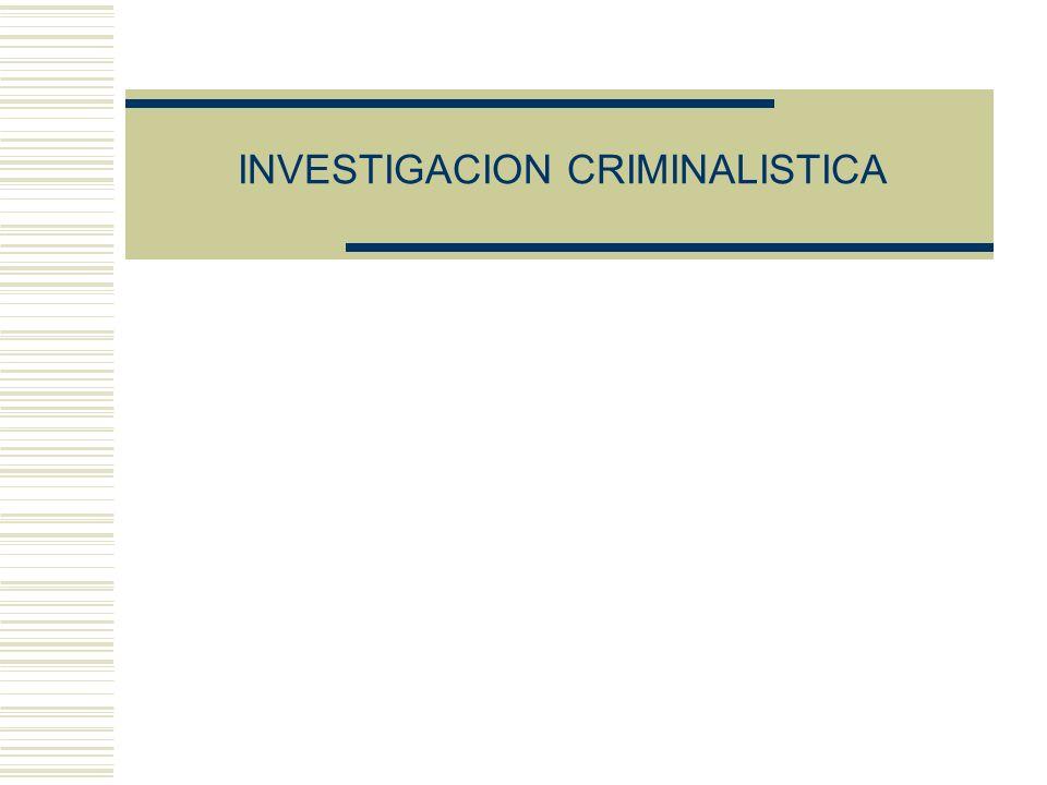 INVESTIGACION CRIMINALISTICA