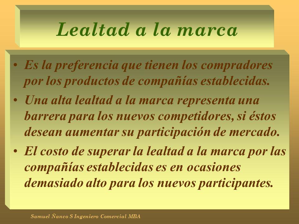 Lealtad a la marca Es la preferencia que tienen los compradores por los productos de compañías establecidas. Una alta lealtad a la marca representa un