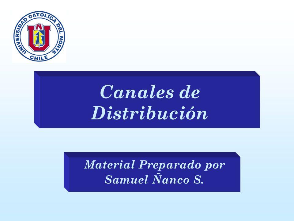 Canales de Distribución Material Preparado por Samuel Ñanco S.
