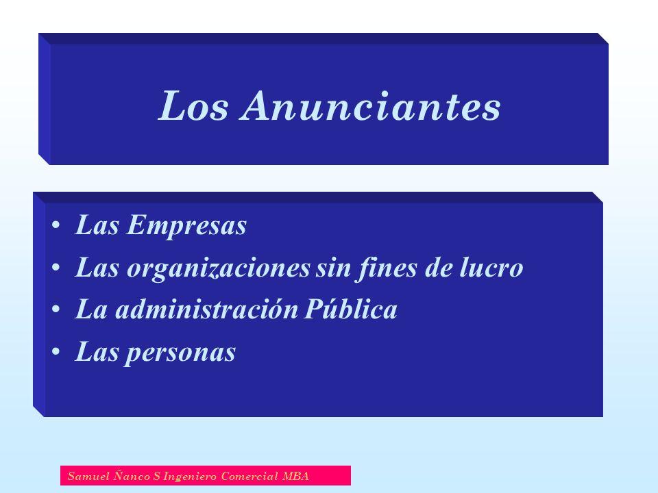 Los Anunciantes Las Empresas Las organizaciones sin fines de lucro La administración Pública Las personas Samuel Ñanco S Ingeniero Comercial MBA