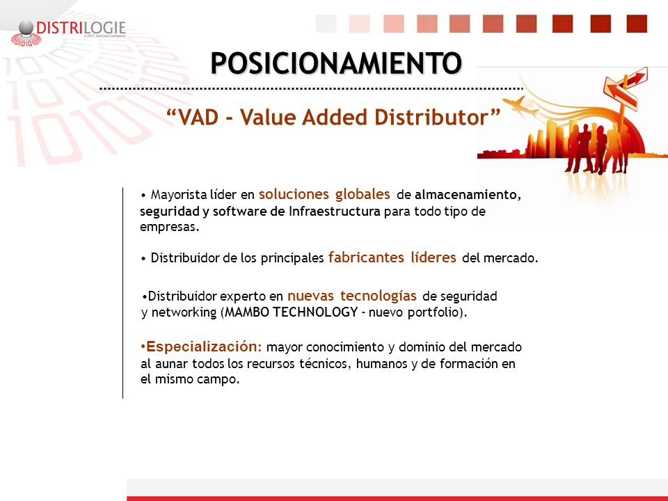 VAD - Value Added Distributor ESTRATEGIA Especial foco en el mercado SMB.