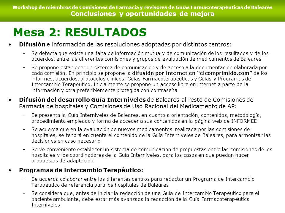 Difusión e información de las resoluciones adoptadas por distintos centros: –Se detecta que existe una falta de información mutua y de comunicación de