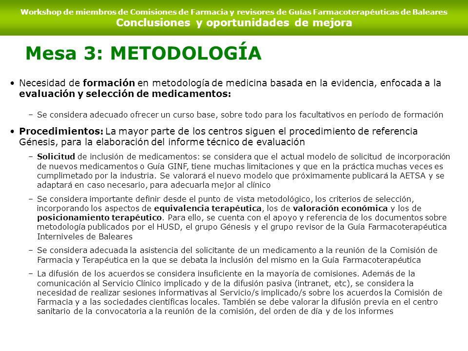Mesa 3: METODOLOGÍA Necesidad de formación en metodología de medicina basada en la evidencia, enfocada a la evaluación y selección de medicamentos: –S