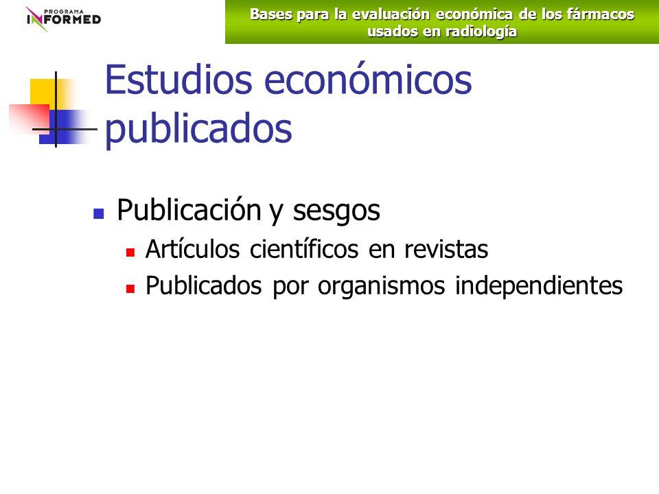 Estudios económicos publicados Publicación y sesgos Artículos científicos en revistas Publicados por organismos independientes Bases para la evaluación económica de los fármacos usados en radiología
