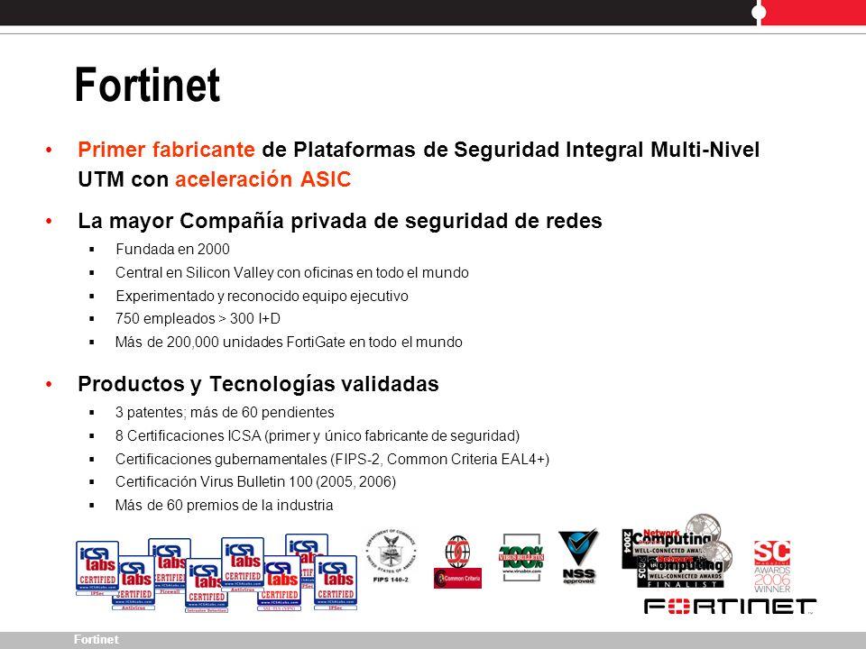 Fortinet Primer fabricante de Plataformas de Seguridad Integral Multi-Nivel UTM con aceleración ASIC La mayor Compañía privada de seguridad de redes F