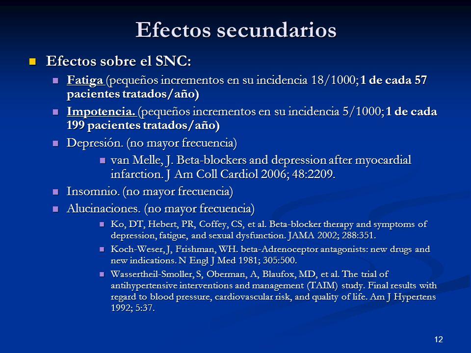 12 Efectos secundarios Efectos sobre el SNC: Efectos sobre el SNC: Fatiga (pequeños incrementos en su incidencia 18/1000; 1 de cada 57 pacientes trata