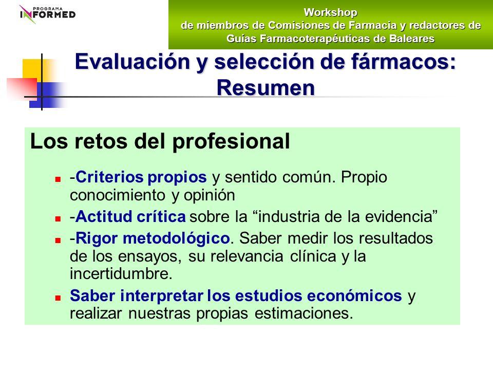 Los retos del profesional -Criterios propios y sentido común. Propio conocimiento y opinión -Actitud crítica sobre la industria de la evidencia -Rigor