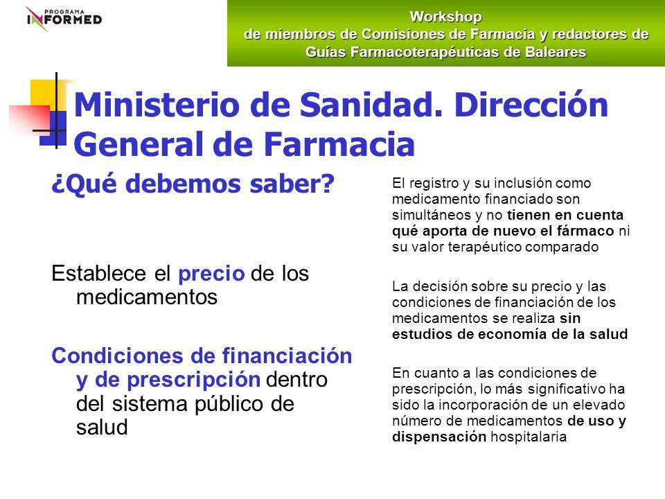 Ministerio de Sanidad. Dirección General de Farmacia El registro y su inclusión como medicamento financiado son simultáneos y no tienen en cuenta qué
