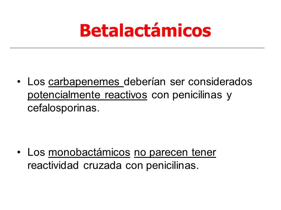 Los carbapenemes deberían ser considerados potencialmente reactivos con penicilinas y cefalosporinas. Los monobactámicos no parecen tener reactividad