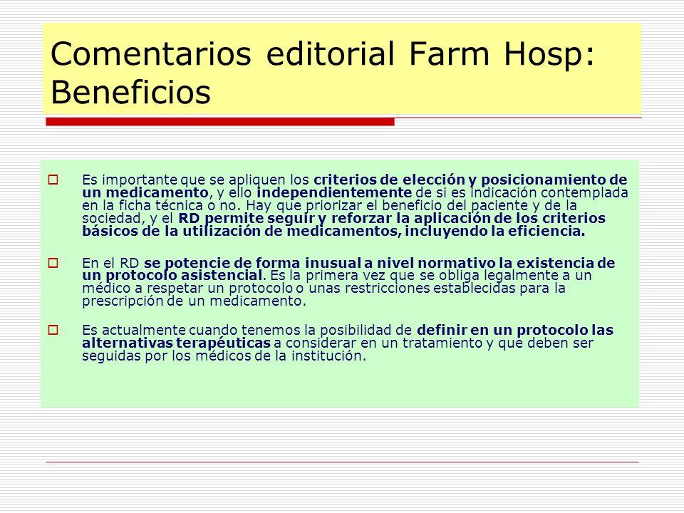 Comentarios editorial Farm Hosp: Beneficios Es importante que se apliquen los criterios de elección y posicionamiento de un medicamento, y ello indepe