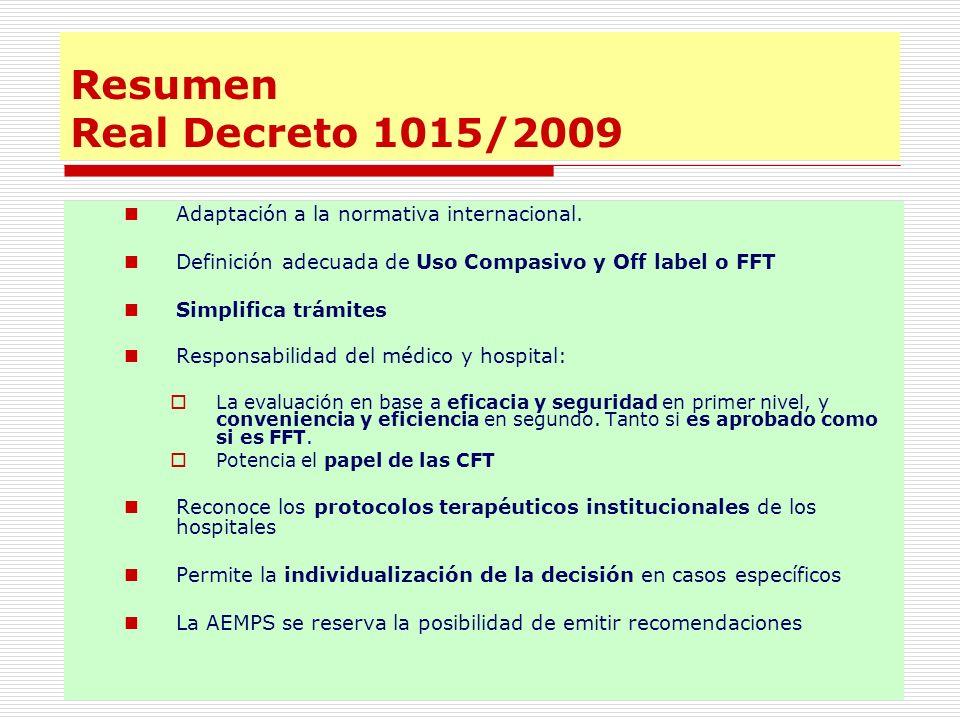 Adaptación a la normativa internacional. Definición adecuada de Uso Compasivo y Off label o FFT Simplifica trámites Responsabilidad del médico y hospi