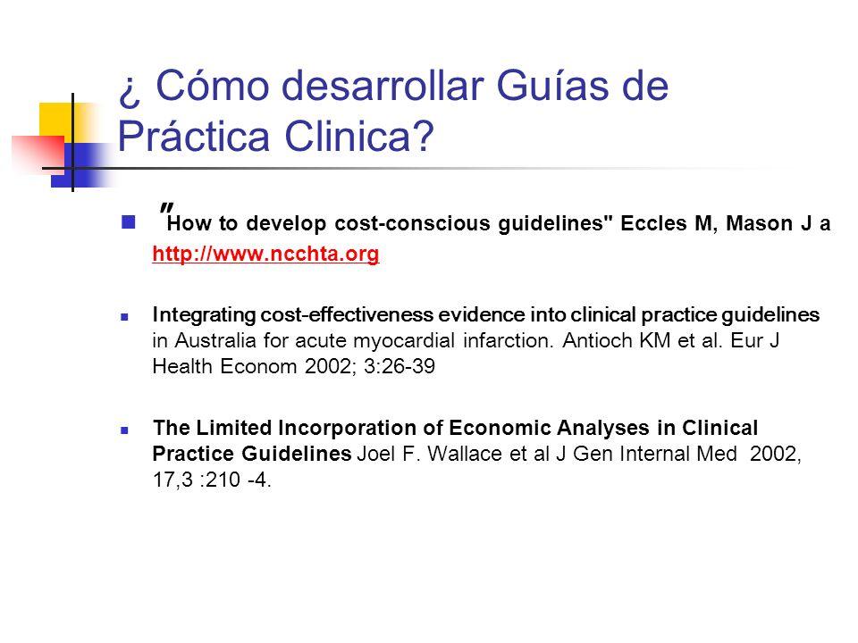 ¿ Cómo desarrollar Guías de Práctica Clinica.