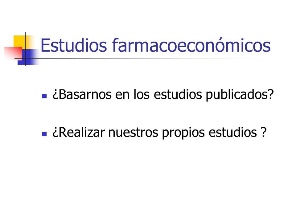 Estudios farmacoeconómicos ¿Basarnos en los estudios publicados.