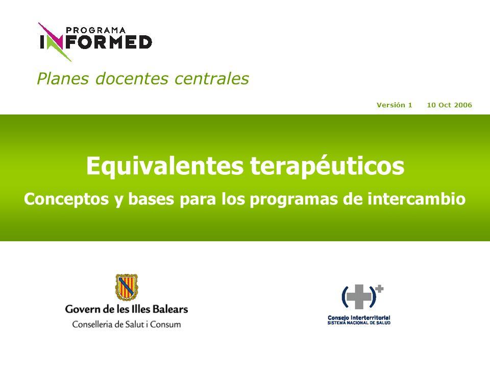Planes docentes centrales Equivalentes terapéuticos Conceptos y bases para los programas de intercambio Versión 1 10 Oct 2006