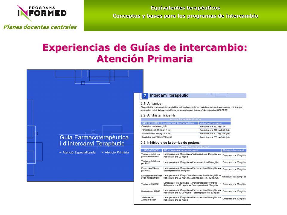 Experiencias de Guías de intercambio: Atención Primaria Planes docentes centrales Equivalentes terapéuticos Conceptos y bases para los programas de intercambio