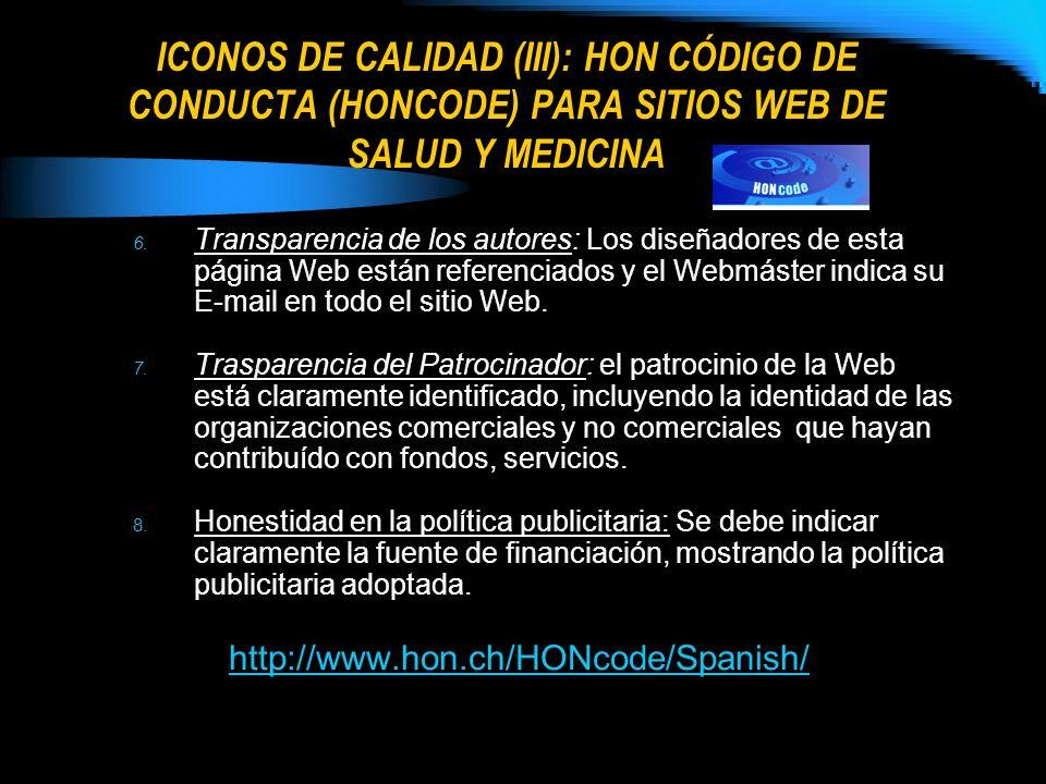 ICONOS DE CALIDAD (III): HON CÓDIGO DE CONDUCTA (HONCODE) PARA SITIOS WEB DE SALUD Y MEDICINA 6. Transparencia de los autores: Los diseñadores de esta