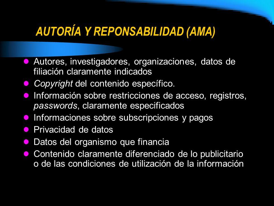 AUTORÍA Y REPONSABILIDAD (AMA) Autores, investigadores, organizaciones, datos de filiación claramente indicados Copyright del contenido específico. In
