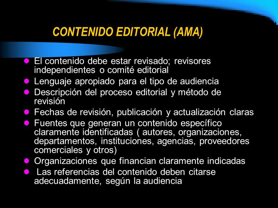 CONTENIDO EDITORIAL (AMA) El contenido debe estar revisado; revisores independientes o comité editorial Lenguaje apropiado para el tipo de audiencia D