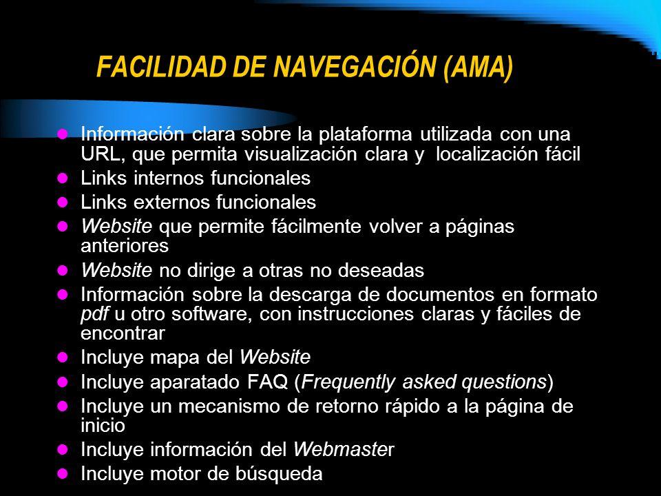 FACILIDAD DE NAVEGACIÓN (AMA) Información clara sobre la plataforma utilizada con una URL, que permita visualización clara y localización fácil Links