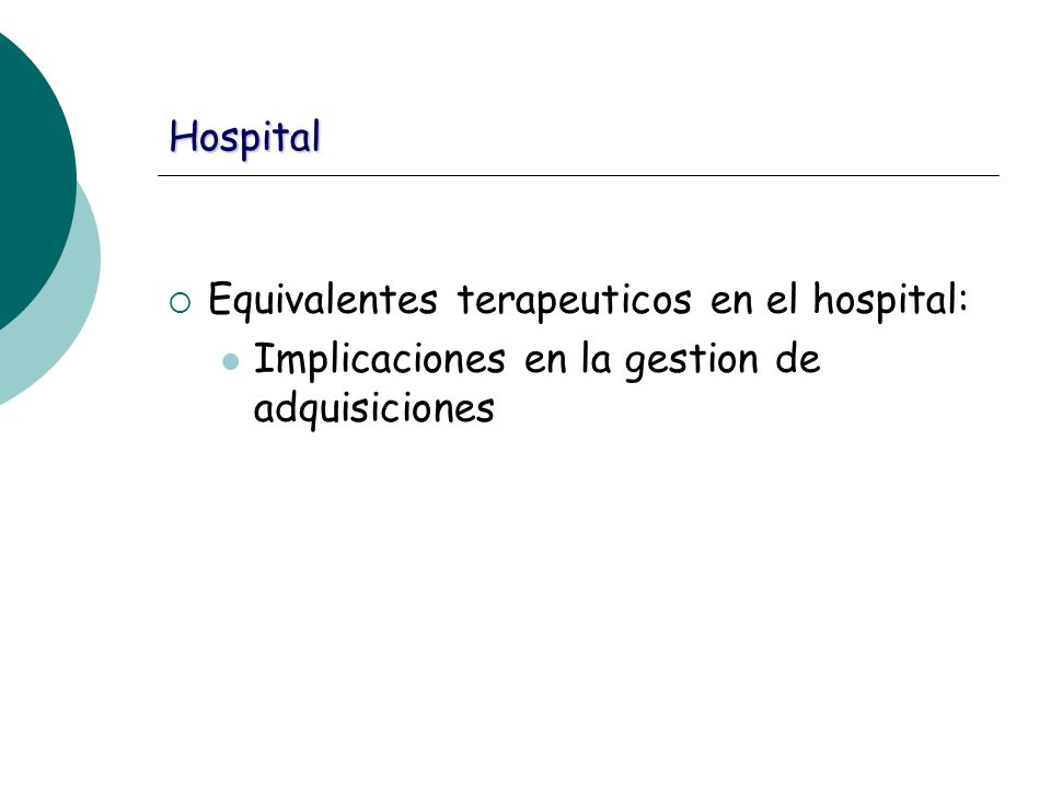 Hospital Equivalentes terapeuticos en el hospital: Implicaciones en la gestion de adquisiciones