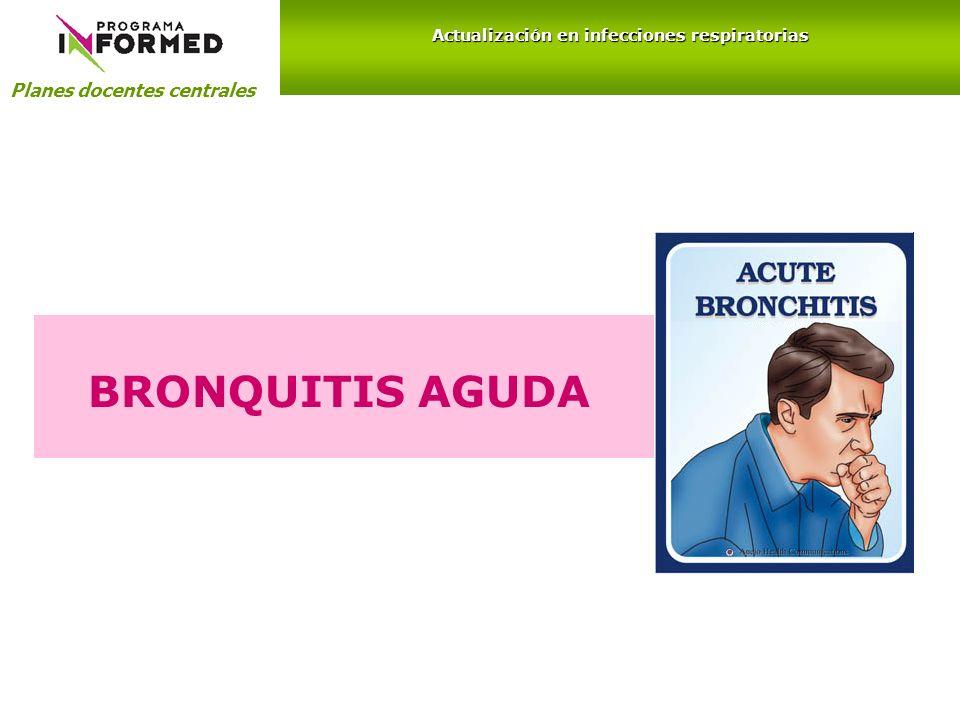 Planes docentes centrales Actualización en infecciones respiratorias BRONQUITIS AGUDA