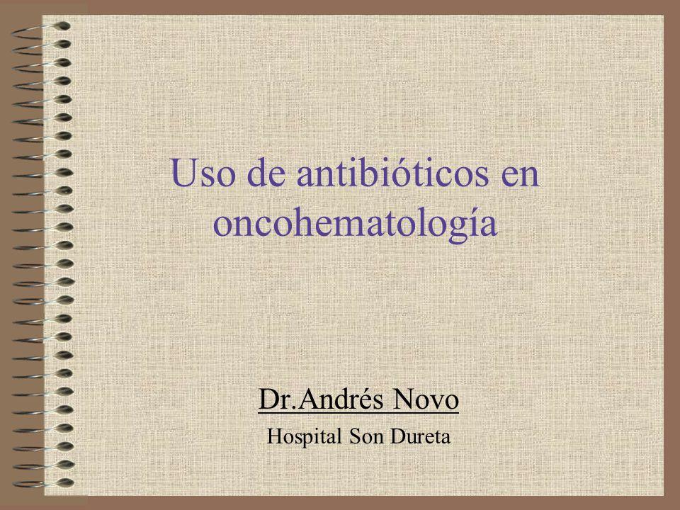 Introducción Las complicaciones infecciosas siguen siendo una de las principales causas de morbimortalidad en el paciente hematológico.