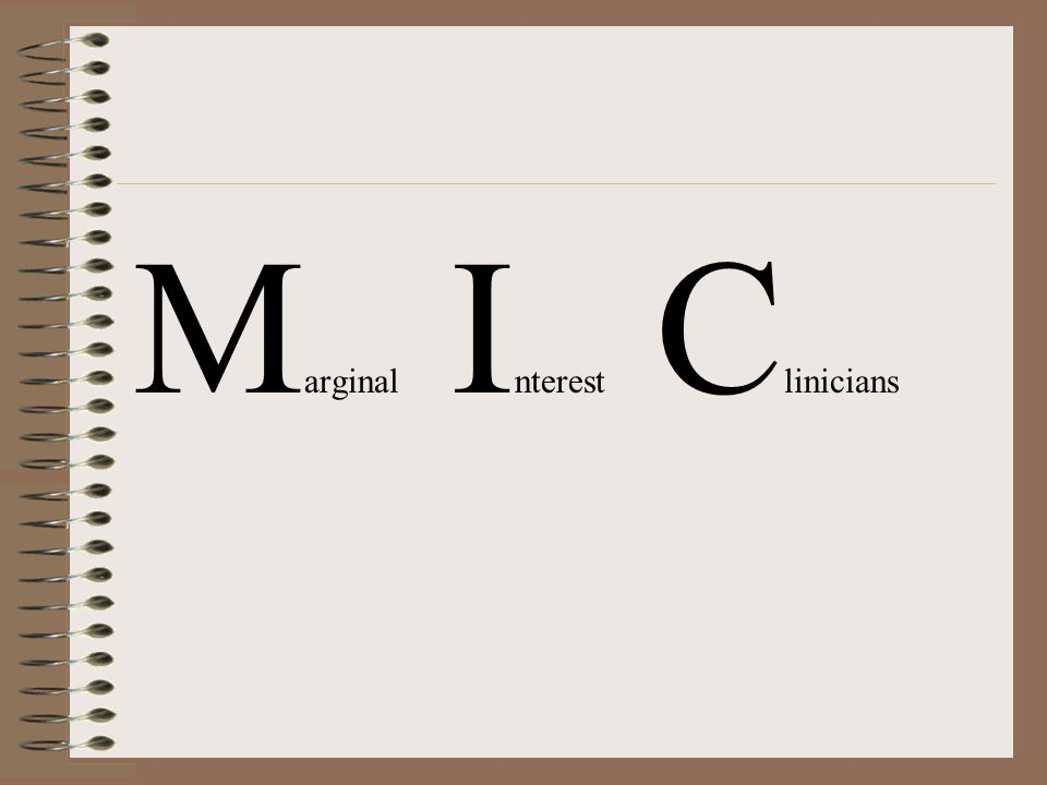 M arginal I nterest C linicians