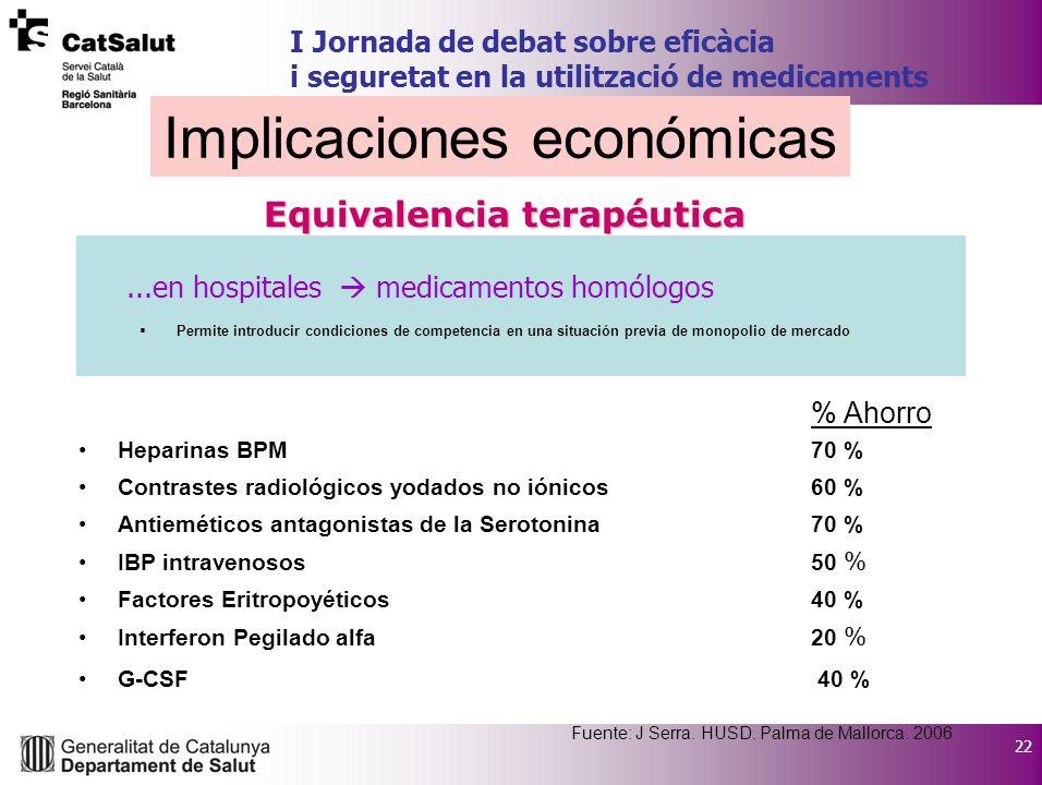 22 I Jornada de debat sobre eficàcia i seguretat en la utilització de medicaments...en hospitales medicamentos homólogos Permite introducir condicione