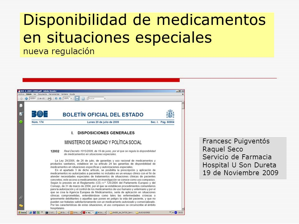 Disponibilidad de medicamentos en situaciones especiales nueva regulación Francesc Puigventós Raquel Seco Servicio de Farmacia Hospital U Son Dureta 1