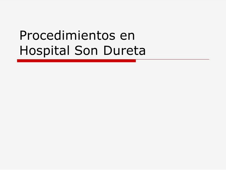 Procedimientos en Hospital Son Dureta