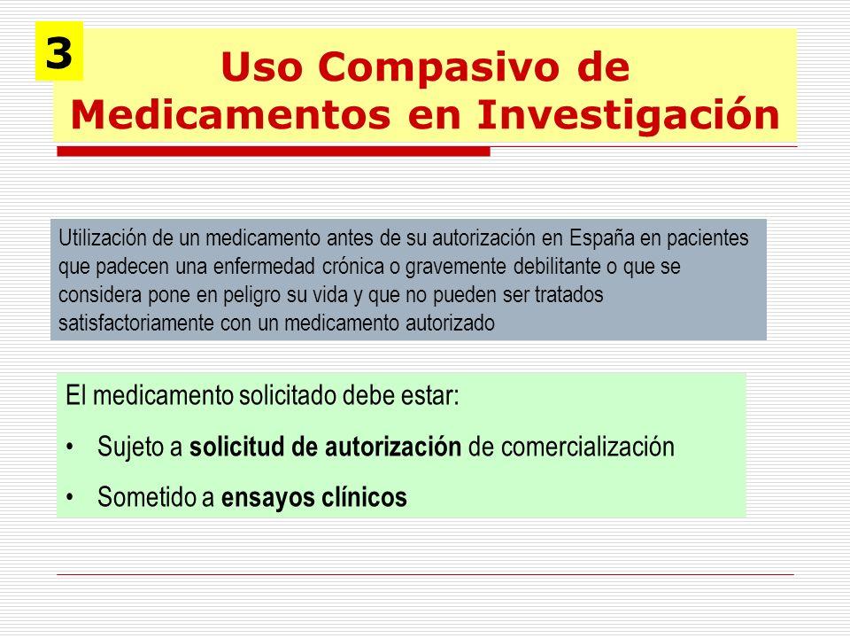 Uso Compasivo de Medicamentos en Investigación Utilización de un medicamento antes de su autorización en España en pacientes que padecen una enfermeda