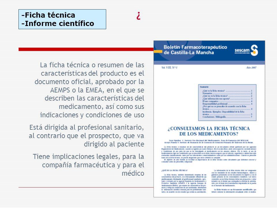 La ficha técnica o resumen de las características del producto es el documento oficial, aprobado por la AEMPS o la EMEA, en el que se describen las ca