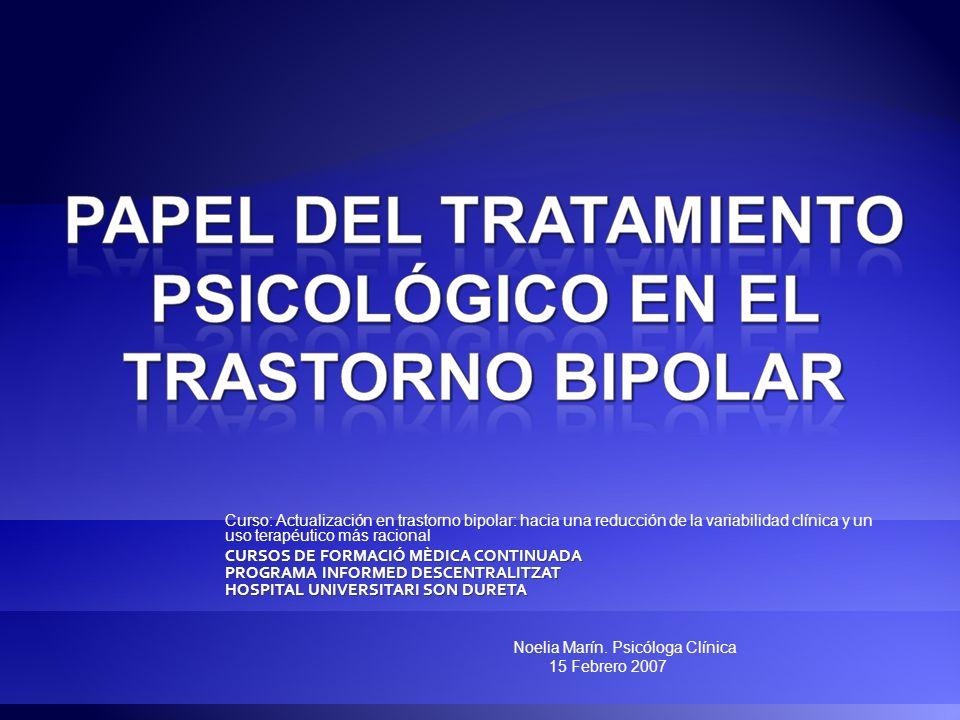 Curso: Actualización en trastorno bipolar: hacia una reducción de la variabilidad clínica y un uso terapéutico más racional CURSOS DE FORMACIÓ MÈDICA