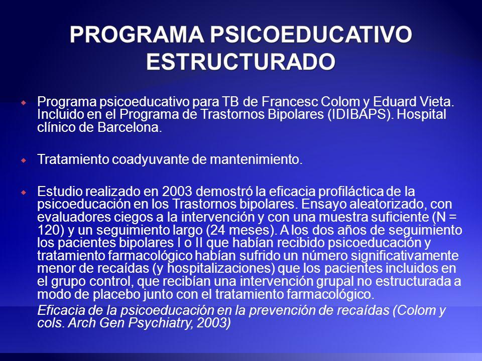 Programa psicoeducativo para TB de Francesc Colom y Eduard Vieta. Incluido en el Programa de Trastornos Bipolares (IDIBAPS). Hospital clínico de Barce