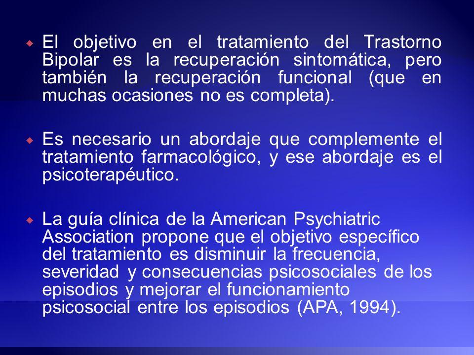 El objetivo en el tratamiento del Trastorno Bipolar es la recuperación sintomática, pero también la recuperación funcional (que en muchas ocasiones no