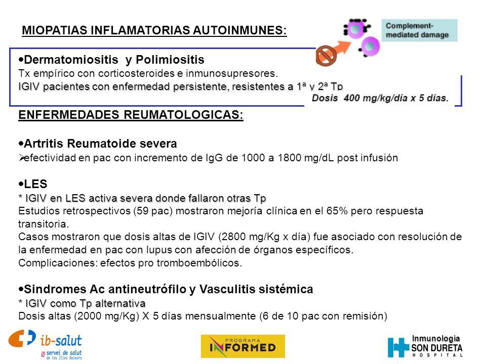 Inmunología MIOPATIAS INFLAMATORIAS AUTOINMUNES: Dermatomiositis y Polimiositis Tx empírico con corticosteroides e inmunosupresores. IGIV pacientes co